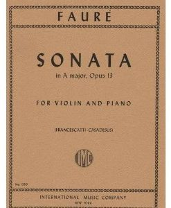 Faure Gabriel Sonata No. 1 in A Major, Op. 13 Violin and Piano - by Zino Francescatti International